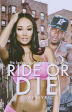 Ride or Die by LadeeLyric