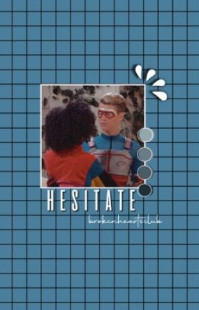 Hesitate||Henry Danger - (2) INSTAGRAM - Wattpad