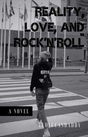 Reality, Love, and Rock'N Roll - 20 - Wattpad