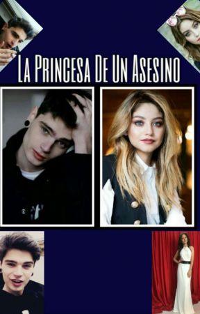 ~La Princesa De Un Asesino~ by -Shan_Cai-