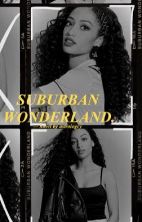 SUBURBAN WONDERLAND  (  euphoria.  ) by astroIogcy