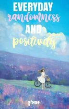 Everyday Randomness and Positivity ♡ by grxceful-ly
