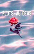 Plot ideas and aus  by Hope_ful_