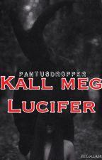 Kall meg Lucifer by PANTUSDROPPER