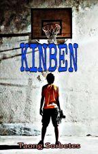 KINBEN: Isang Kwentong Basketbol at Pag-ibig by TaongSorbetes