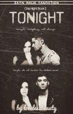 Tonight (Book 2) - Zayn Malik by lovelessbeauty
