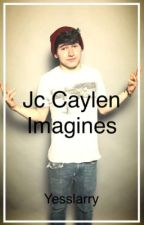 Jc Caylen imagines by yesslarry