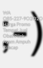 WA O85-227-9O2O2O Harga Promo Tempat Jual Obat Pilek Ayam Ampuh Cilacap by tokoperlengkapanayam