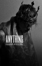 Anything | Nathan Prescott by slashrs