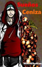 Sueños Ceniza by MikuMikuRiax