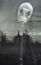 Killing is thrilling  by duncanchurch97
