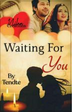 waiting for you by tendte