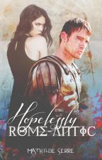 Hopelessly Rome-antic {Wattys 2015} by stella1347