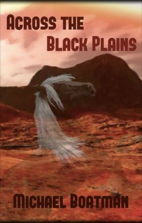 ACROSS THE BLACK PLAINS by michaelboatman1