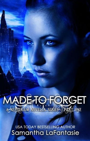 Made to Forget by SamanthaLafantasie