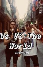 Us Vs The World by THEBROCO
