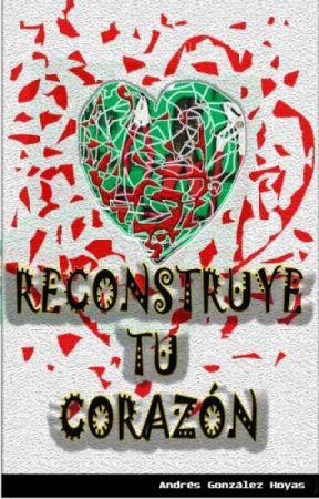 Reconstruye tu corazón (Completo) by Andresghsong