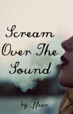 Scream Over The Sound (Pierce The Veil) by acespaceprince