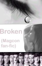 Broken (Magcon fanfic) by Rmaghay