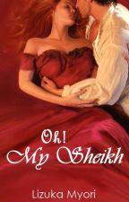 Oh! My Sheikh by lizukamyori