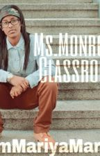 Ms.Monroe's Classroom by IAmMariyaMarie