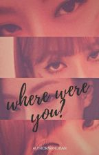 Where Were You? by lilininijenlisa