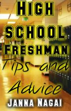 High School Freshman Tips and Advice! by JennySione
