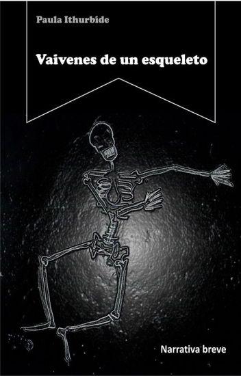Vaivenes de un esqueleto