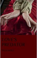 Love's Predator by MissMercy