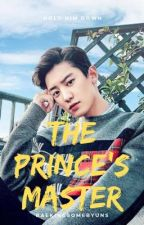 The Prince's Master by BaekingSomeByuns