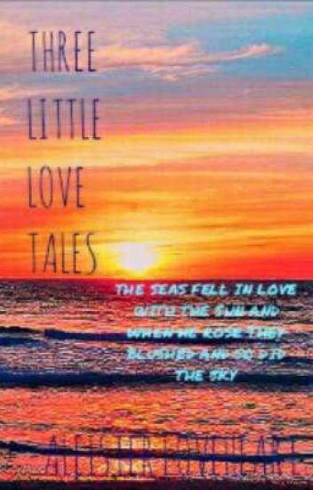THREE LITTLE LOVE TALES
