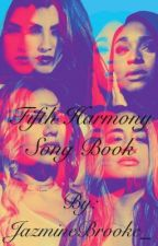 Fifth Harmony Song Book by JazmineBrooke_