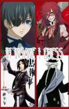 Im just insane I guess ((black butler Fanfic)) by reaper_corpse