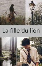 La Fille du Lion [Tome 1] by miss_books61