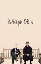 stop it ! « johnlock » by -sweetrevenge