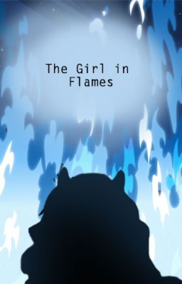 The Girl in Flames [A Blue Exorcist FanFiction] {Completed}