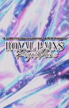 Royal Pains [a RCW Reality Show] by ultshiina