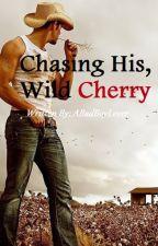 Chasing His, Wild Cherry by HeelBabeBri