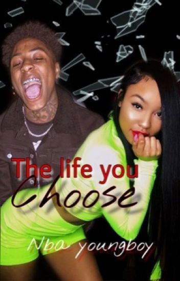 The life you choose | NBA YOUNGBOY