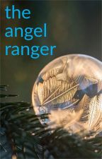 the angel ranger by meganreeves267