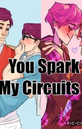 You Spark My Circuits (Cyborg x Human au) by KittyValdez