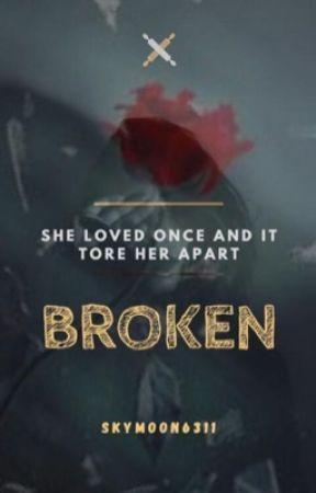 Broken by Skymoon6311