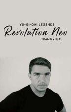 Yu-Gi-Oh! Legends: Revolution Neo by KamenRiderRanger362