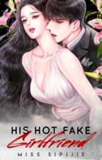 His Hot Fake Girlfriend by MissSipijie