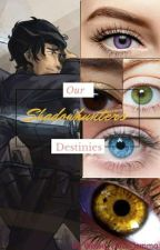 Our Shadowhunters Destinies by Wessa_Clace_Jemma