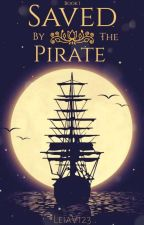 Saved By The Pirate (Book One) by LeiaV123