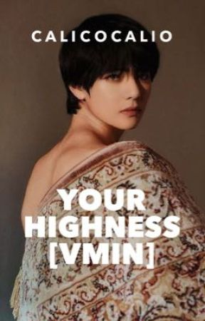 [✔️] Your Highness [VMIN] by calicocalio
