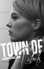 Town of Rebels by AlwaysSmile808