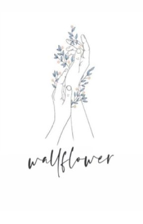 wallflower. by writtenbykara