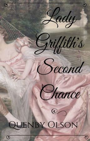 Lady Griffith's Second Chance by QuenbyOlson